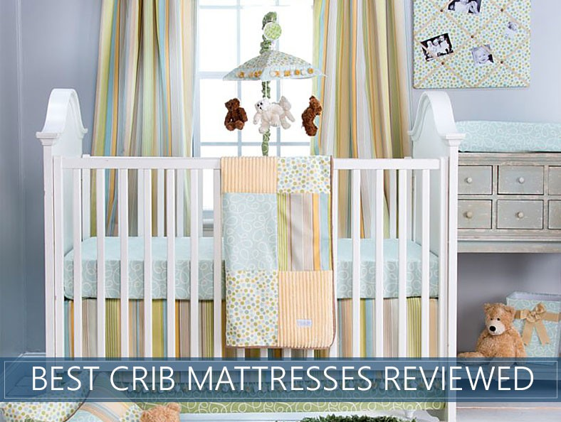 The 6 Best Baby Crib Mattresses - Updated Review Guide For 2018