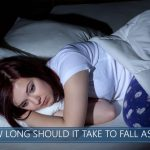 how long should it take to fall asleep
