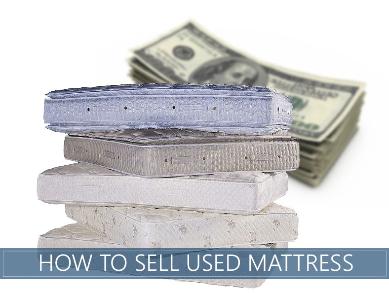 Learn How You Can Sell Your Used Mattress In 3 Easy Steps