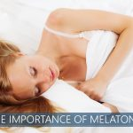 The Importance of Melatonin