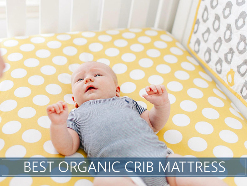 new styles 690c5 10118 Top 4 Organic (Natural) Crib Mattress Picks For 2019 ...