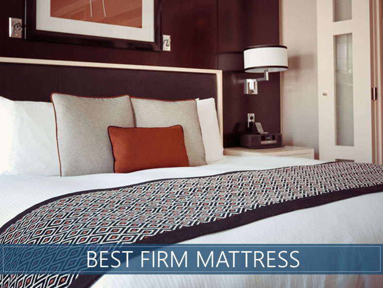 Our 5 Best Hard (Firm) Style Mattresses You Can Buy - 2018 Reviews