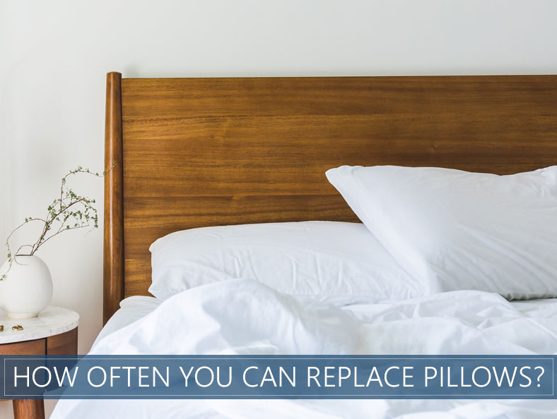 how often should you replace pillows how long do they
