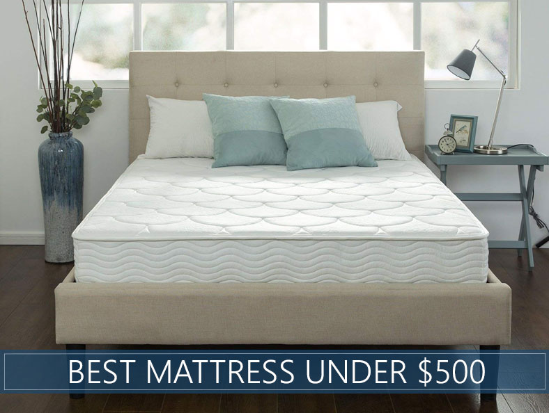 Best Mattress Under $500   Our Top 5 Picks & Reviews for 2019