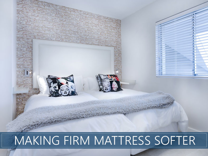 new product 604d6 dd71e How to Make Your Firm (Hard) Mattress Softer | The Sleep Advisor