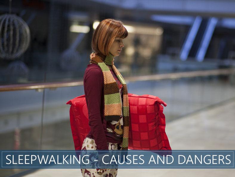 sleepwalking causes and dangers