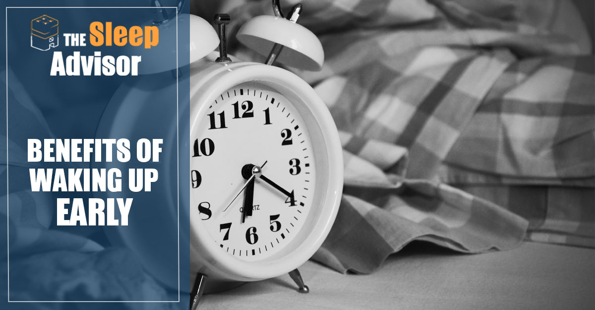 Benefits of Waking up Early - Our 9 Tips for Making a
