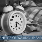 top benefits of waking up early