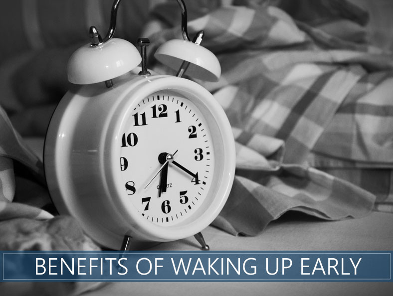Benefits Of Waking Up Early Our 9 Tips For Making A