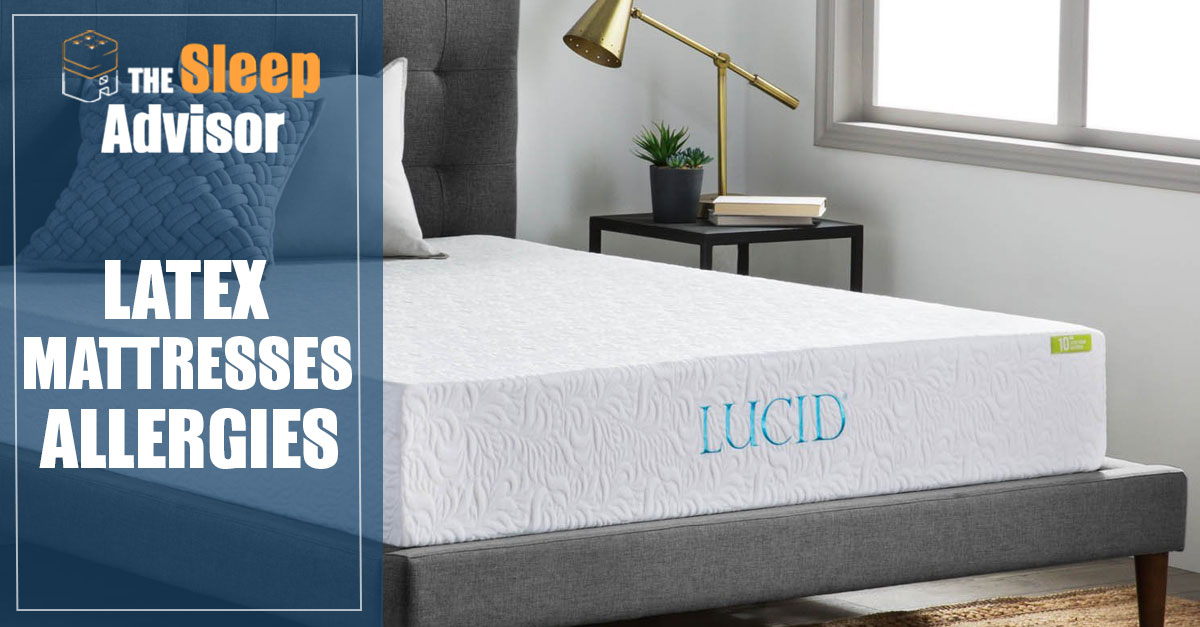 Latex Mattresses Amp Allergies What Causes It Are You
