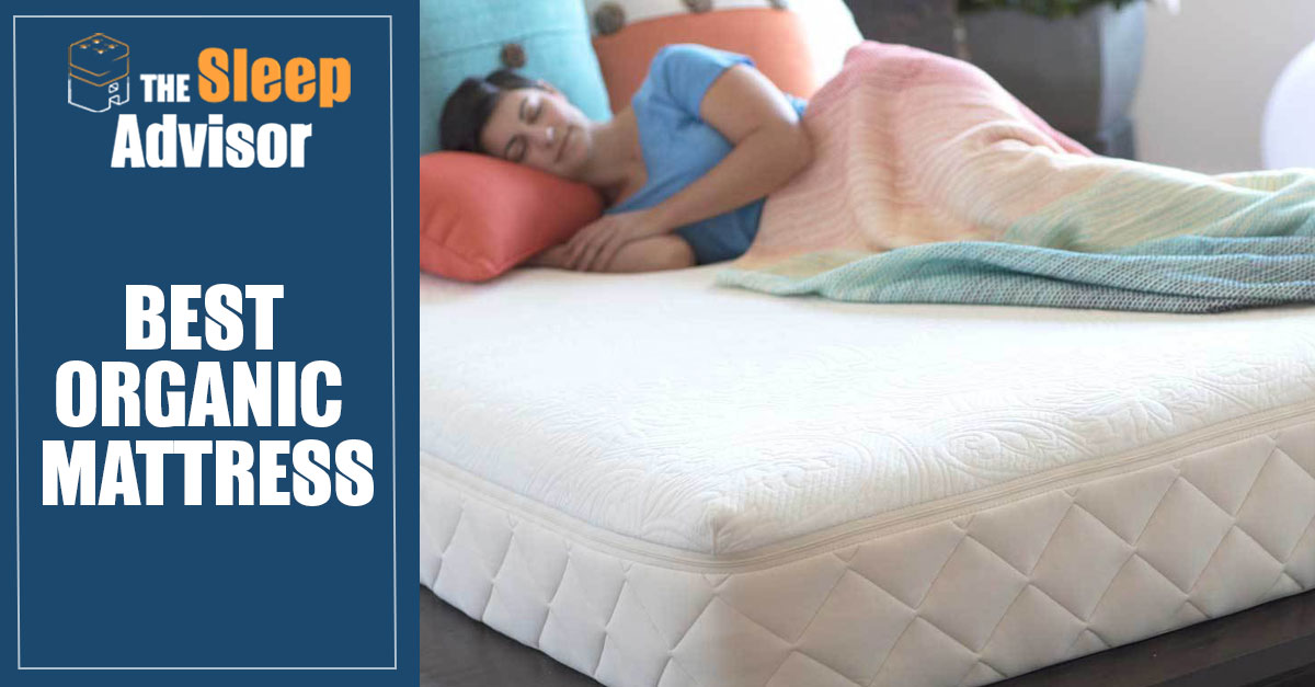 best organic mattress for 2018 our top 6 picks rated and reviewed - Best Organic Mattress