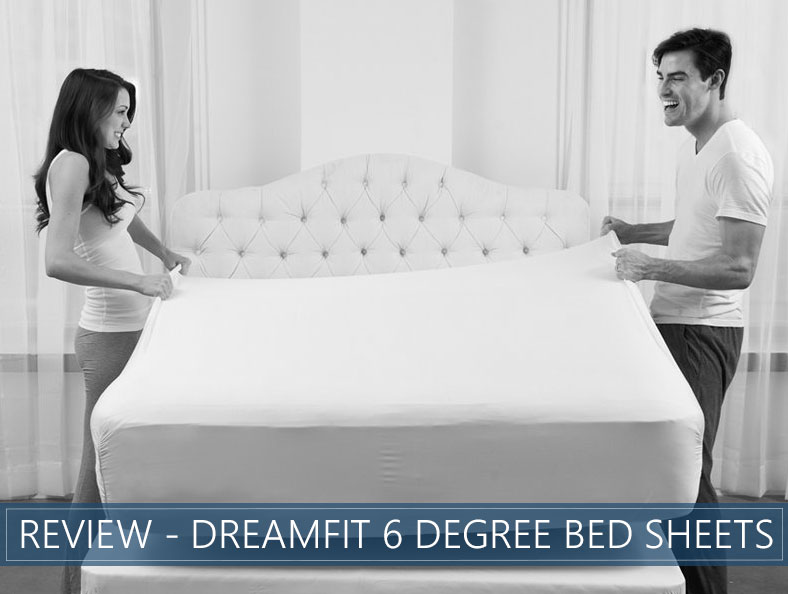 dreamfit 6 degree bed sheets our overview