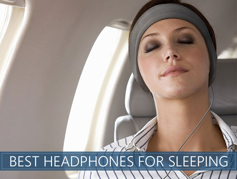 Best Headphones And Earbuds For Sleeping Top 8 Rated May 2019