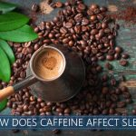 caffeine affecting sleep