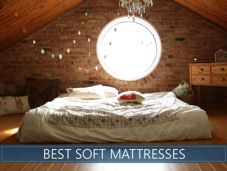 The 7 Best Soft Mattresses Available In 2019 Reviews And