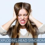 exploding head syndrome- symptoms, causes, treatment options