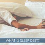 what is sleep debt