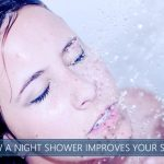 How a Night Shower Improves Your Sleep