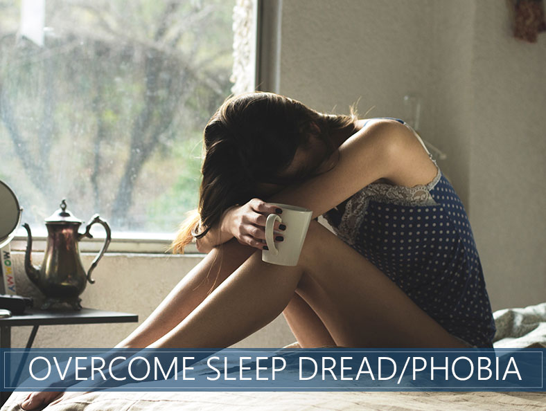 Overcome Sleep Dread Phobia