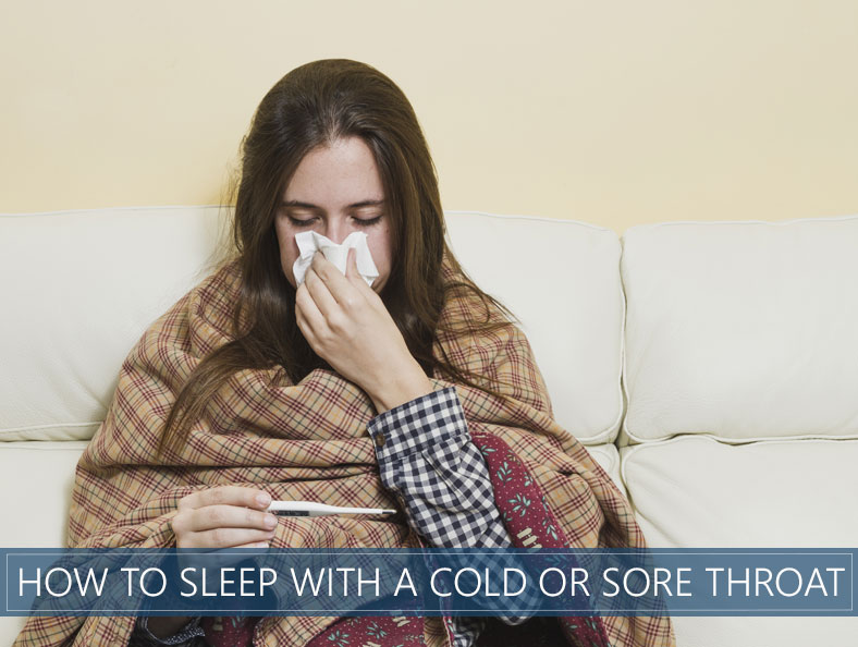 how to sleep with a cold or sore throat