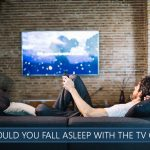 should you fall asleep with the tv on