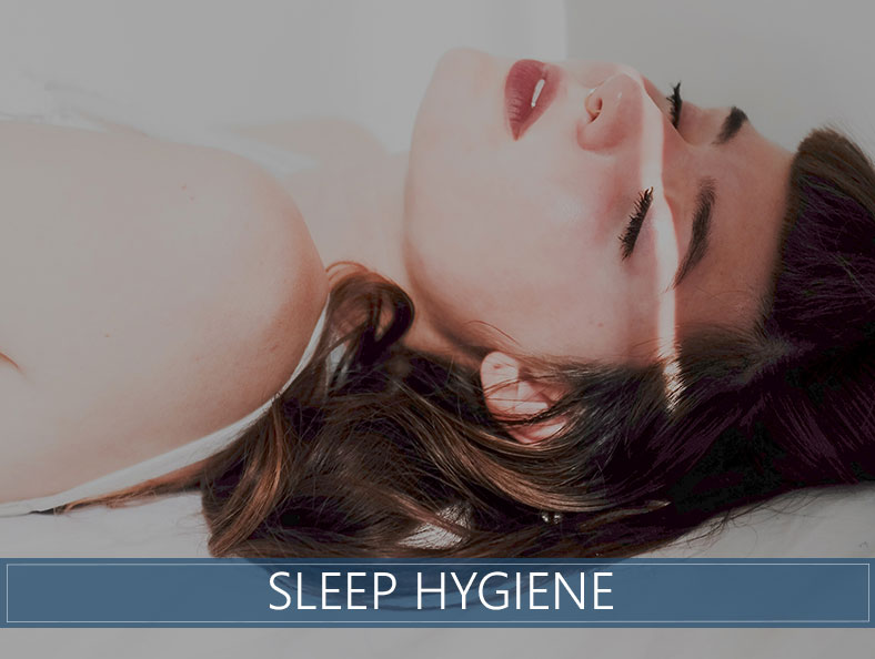 Sleep Hygiene Explained