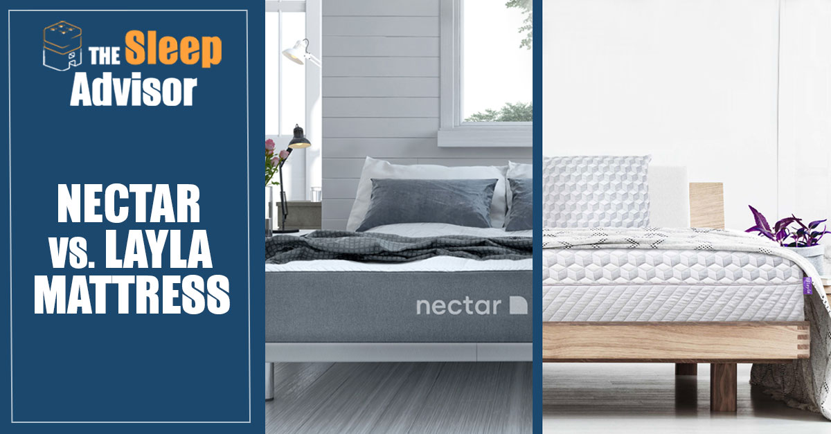Nectar Vs Layla Mattress Comparison Which One To Get In