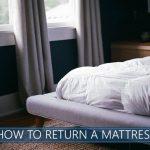How To Return a Mattress