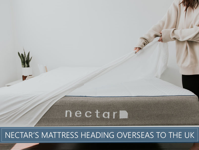 nectar's mattress heading overseas to the uk