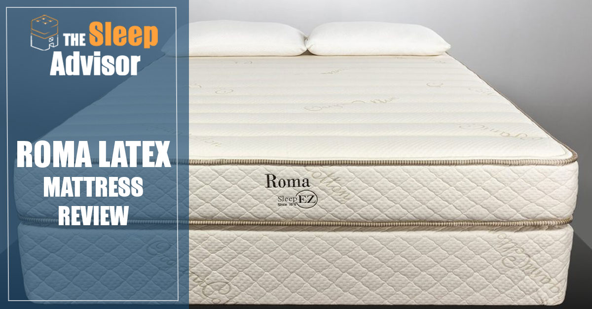 Sleep Ez Roma Latex Mattress Review Our Ratings Updated For 2019