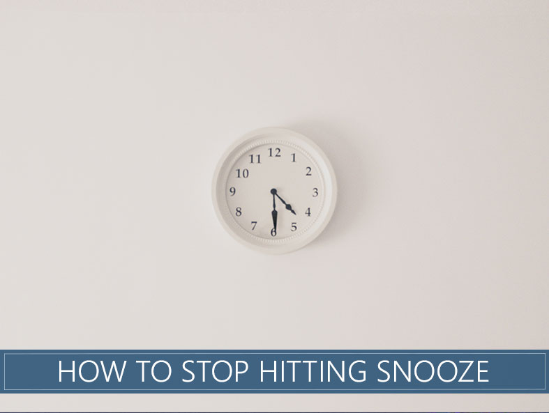stop hitting snooze button