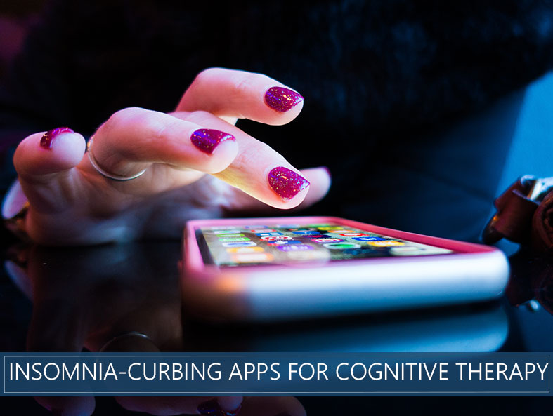 Insomnia-Curbing Apps for cognitive therapy