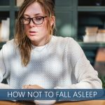 tips for not falling asleep