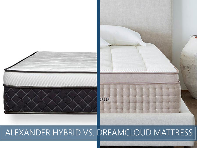 Our overview of the comparison of Alexander Hybrid and DreamCloud bed
