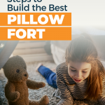 How to Build a Pillow Fort