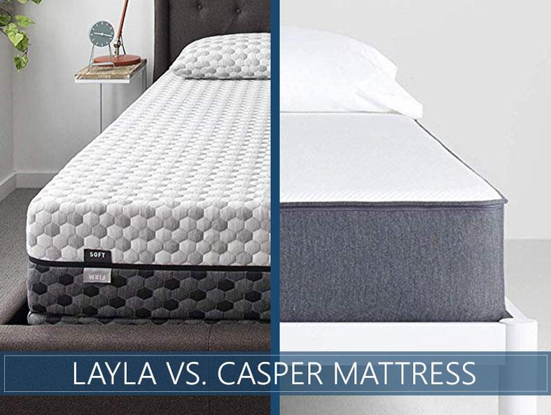 Layla vs  Casper Mattress Comparison - Which One To Pick in