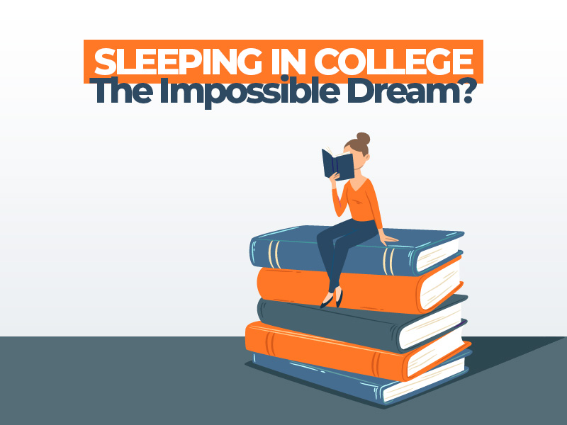 Sleeping In College The Imposible Dream