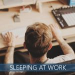 tips how to sleep at work
