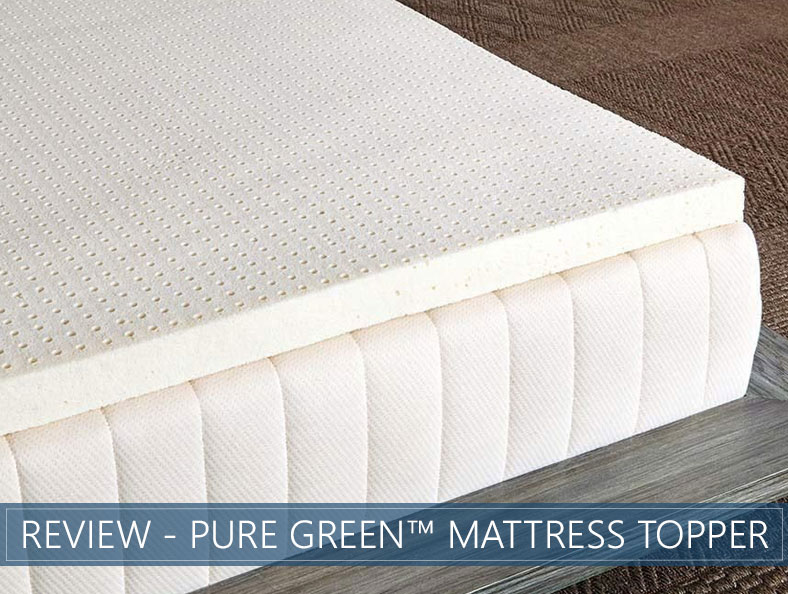 our overview of pure green bed topper