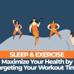 How To Maximize Health by Targeting Workout Time