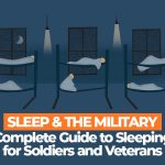 Sleep and Military Complete Guide for Soldiers and Vets