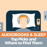 Top Picked Audiobooks For Sleep and Where To Find Them