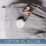cotton versus viscose compared