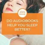 Could Audiobooks Help You Sleep 2