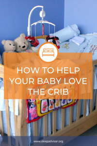 How to help your baby love the crib