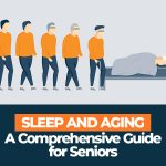 Sleep and Aging A Comprehensive Guide for Seniors