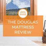 The Douglas Mattress Review