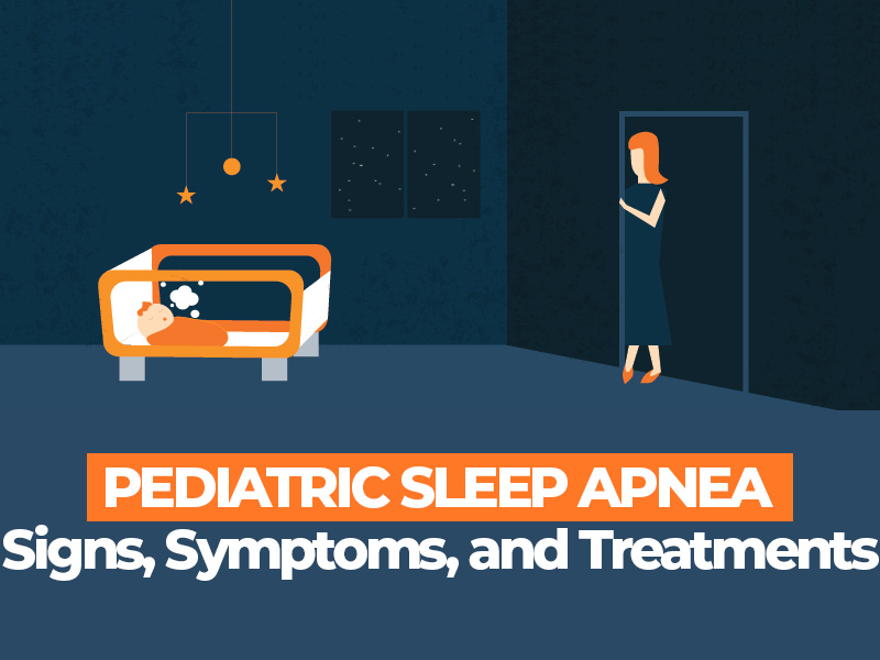 Signs Symptoms and Treatments for Pediatric Sleep Apnea