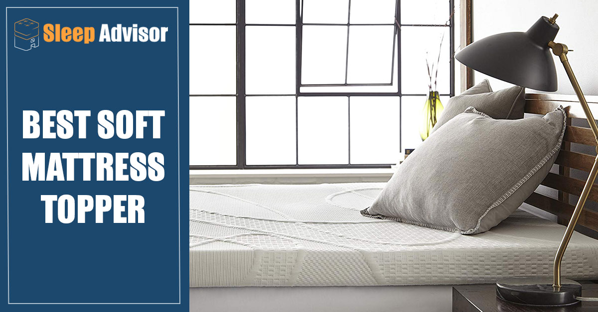 Best Soft Mattress Topper For 2019 Our Top 4 Picks