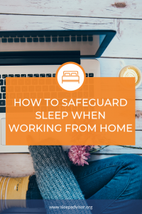 How to Safeguard Sleep When Working From Home